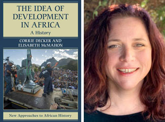 """Book cover """"The Idea of Development in Africa"""" and Corrie Decker headshot"""