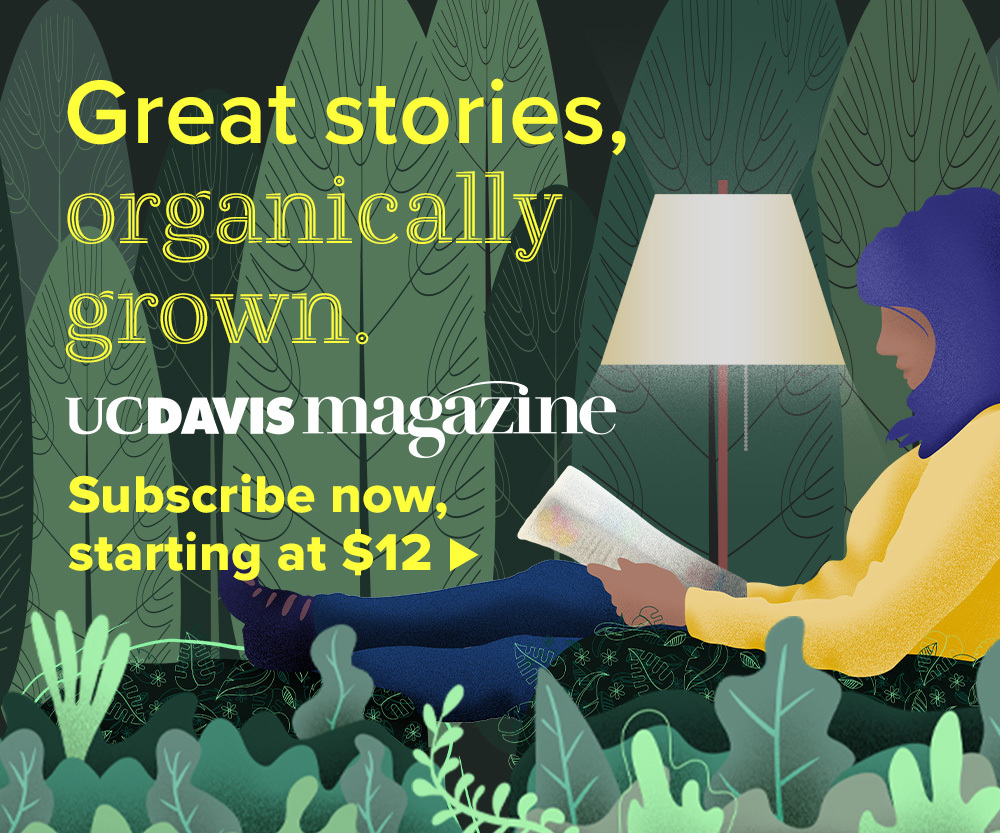 UC Davis Magazine Subscription Ad