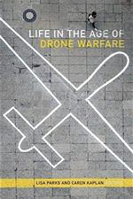 """Life in the Age of Drone Warfare"""