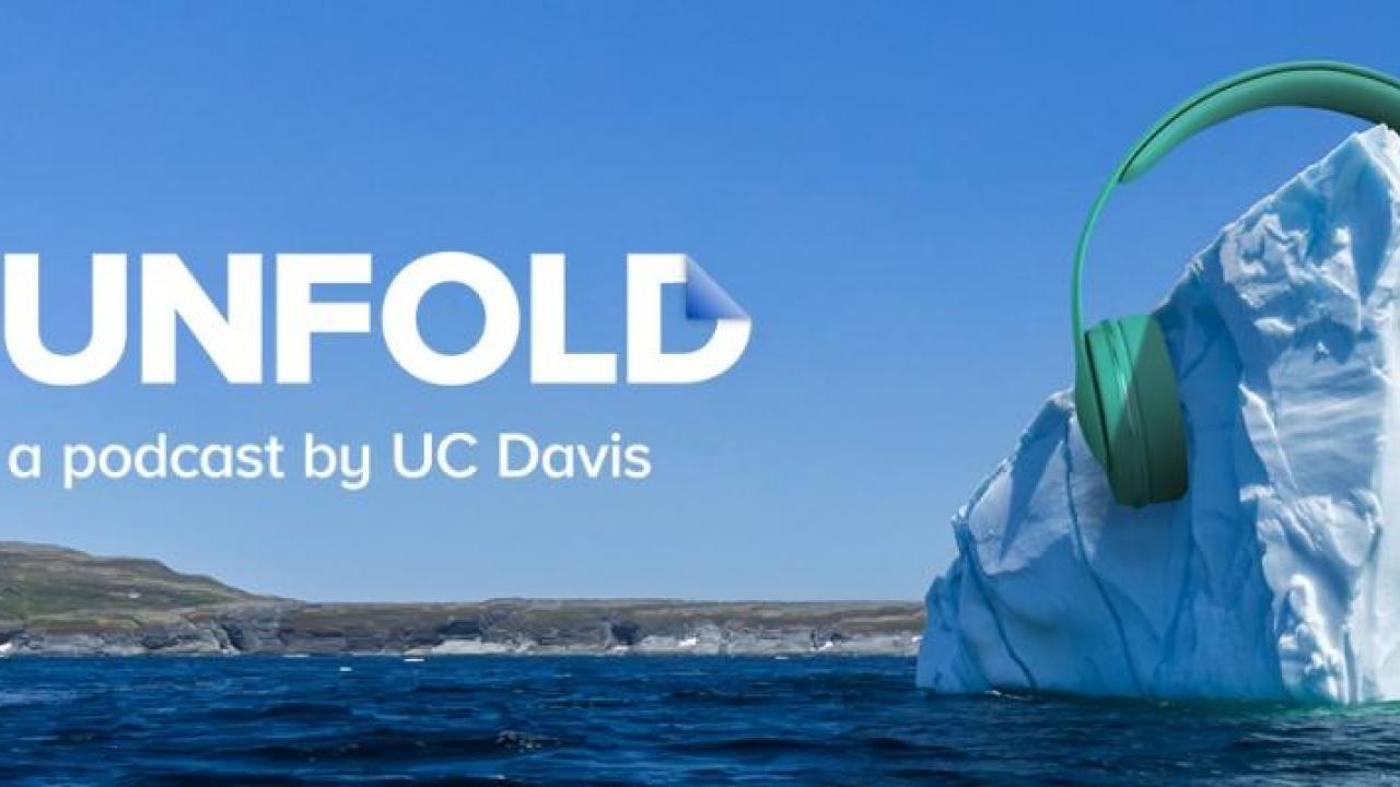 unfold podcast amy quinton kat kerlin uc davis