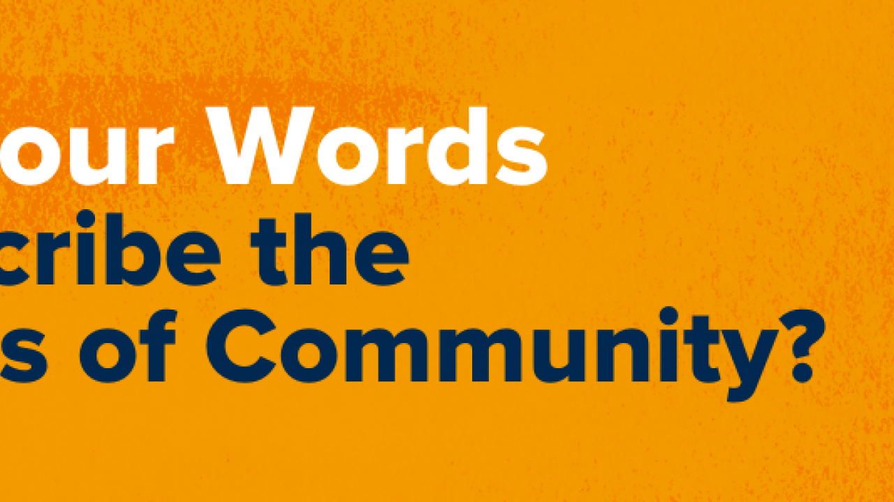"Graphic with orange background and text: ""Which Four Words best describe the Principles of Community?"""