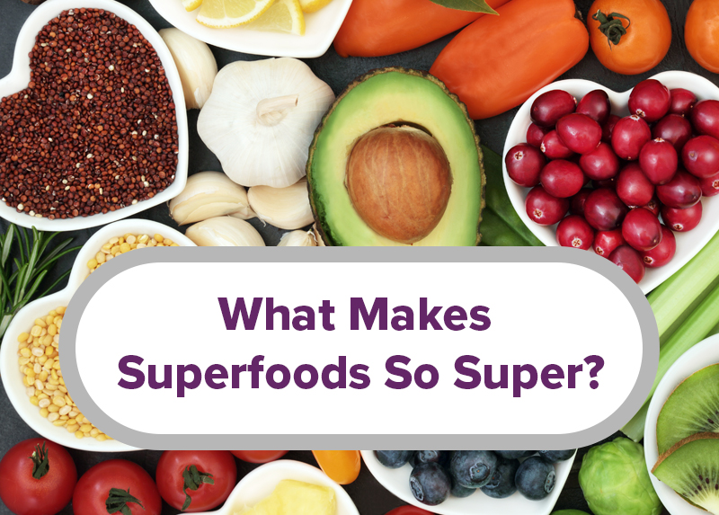 What makes superfoods so super?