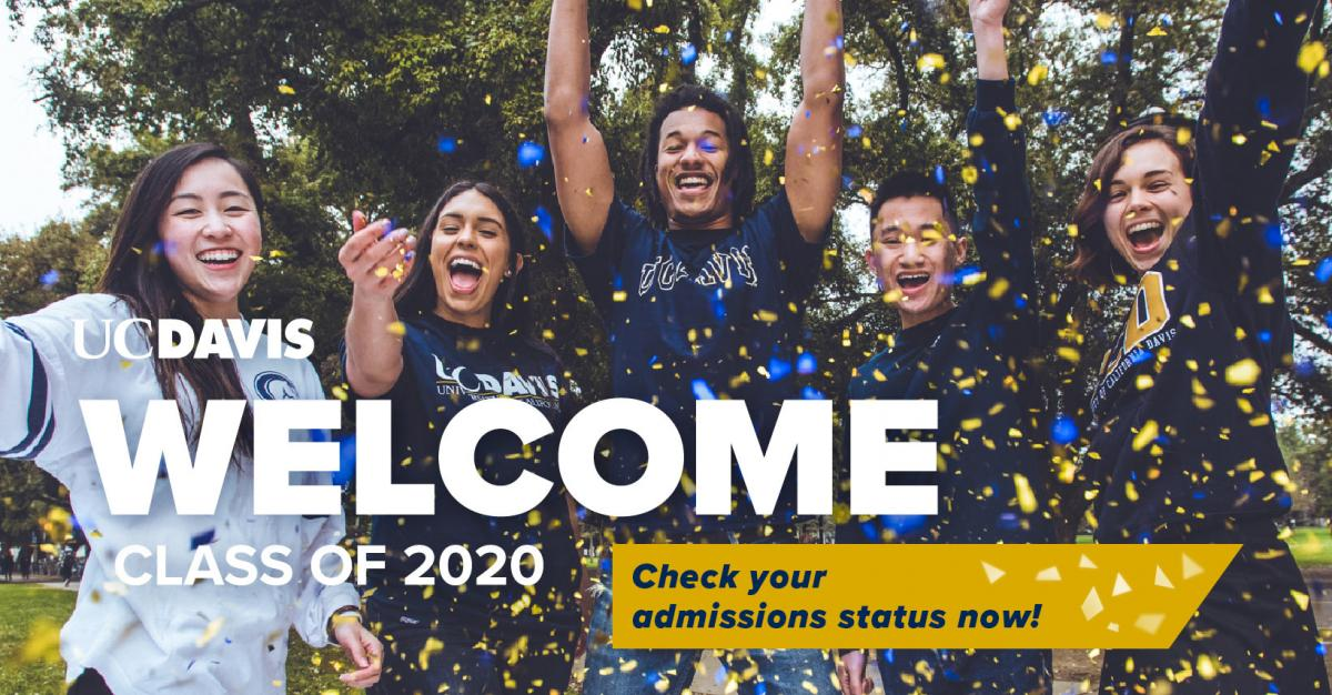 Welcome UC Davis Transfer Class of 2020! Check your admission status now!